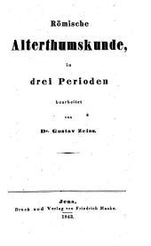 Römische Altertumskunde in drei Perioden
