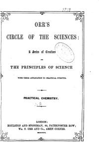 Orr s Circle of the Sciences  Practical chemistry PDF