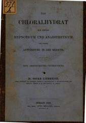 ¬Das Chloralhydrat, ein neues Hypnotikum und Anaesthetikum und dessen Anwendung in der Medizin