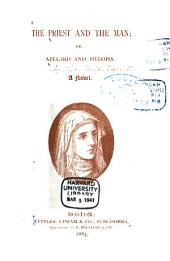 The Priest and the Man: Or, Abelard and Heloisa. A Novel