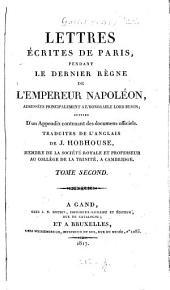 Lettres écrites de Paris, pendant le dernier règne de l'empereur Napoléon, adressées principalement à l'honorable Lord Byron: suivies d'un Appendix contenant des documens officiels, traduites de l'anglais, Volume2