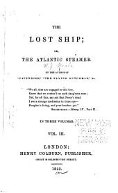 The Lost Ship; Or, The Atlantic Steamer: Volume 3