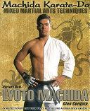 Machida Karate Do Mixed Martial Arts Techniques PDF