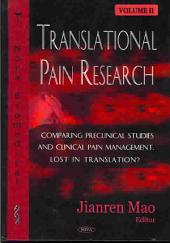 Translational Pain Research: Comparing preclinical studies and clinical pain management. Lost in translation?