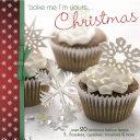 Bake Me I'm Yours...Christmas