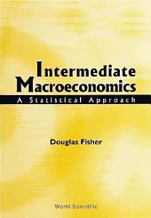 Intermediate Macroeconomics: A Statistical Approach