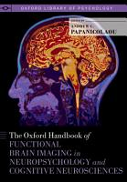 The Oxford Handbook of Functional Brain Imaging in Neuropsychology and Cognitive Neurosciences PDF
