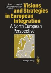 Visions and Strategies in European Integration: A North European Perspective