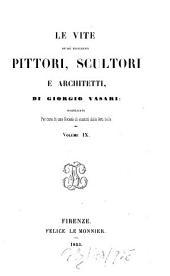 Le vite de più eccellenti pittori, scultori e architetti, pubblicate per cura di una Società di Amatori delle Arti belle: Volume 9