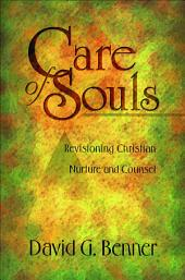 Care of Souls: Revisioning Christian Nurture and Counsel