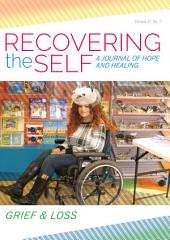 Recovering the Self: A Journal of Hope and Healing (Vol. VI, No. 1) -- Grief & Loss