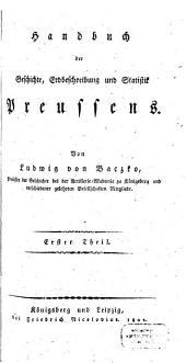 Handbuch der Geschichte, Erdbeschreibung und Statistik Preussens: Band 1