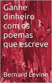 Ganhe dinheiro com os poemas que escreve