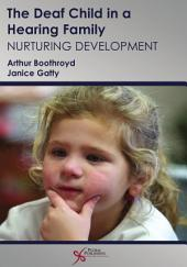 The Deaf Child in a Hearing Family: Nurturing Development
