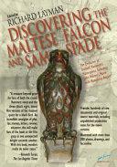 Download Discovering the Maltese Falcon and Sam Spade Book