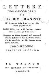 Lettere teologico-morali all'autore della Raccolta delle molte proposizioni in difesa dell' Istoria del probabilismo del P. D. Concina