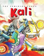 The Feminine Force Kali : Large Print