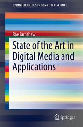 State of the Art in Digital Media and Applications
