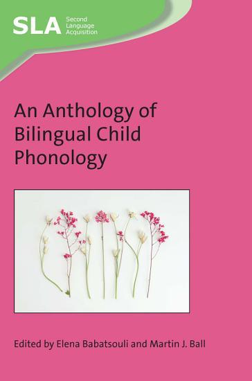 An Anthology of Bilingual Child Phonology PDF