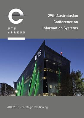 Australasian Conference on Information Systems 2018