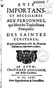 Avis importans et nécessaires aux personnes qui lisent les traductions françoises des Saintes Écritures et particulièrement celle du Nouveau Testament imprimé à Mons