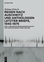 Reisen nach Auschwitz und Anthologien Letzter Briefe  1945   1975 PDF