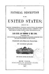A pictorial description of the United States: embracing the history, geographical position, agricultural and mineral resources ...