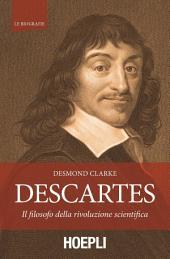 Descartes: Il filosofo della rivoluzione scientifica