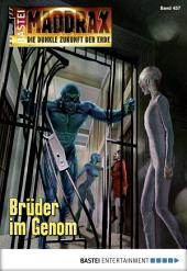Maddrax - Folge 457: Brüder im Genom