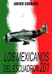 LOS MEXICANOS DEL ESCUADRÓN 201: (Latinos in WW2 nº1)