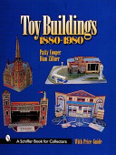 Toy Buildings, 1880-1980