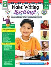 Make Writing Exciting, Grades 3 - 4
