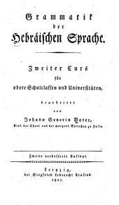 Grammatik der hebräischen Sprache: zweiter Curs für obere Schulclassen und Universitäten, Band 2