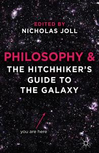 Philosophy and The Hitchhiker s Guide to the Galaxy Book