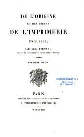 De l'origine et des débuts de l'imprimerie en Europe: Volume1