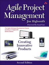 Agile Project Management: Creating Innovative Products, Edition 2