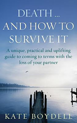 Death    And How To Survive It