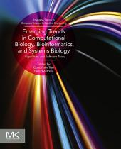 Emerging Trends in Computational Biology, Bioinformatics, and Systems Biology: Algorithms and Software Tools