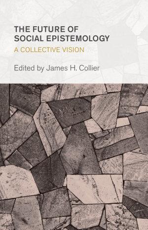 The Future of Social Epistemology