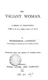 The Valiant Woman  Discourses  Tr  By H  Lyons