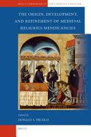 The Origin  Development  and Refinement of Medieval Religious Mendicancies PDF