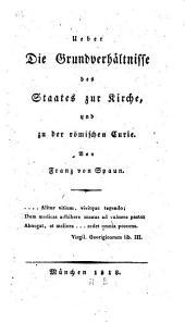 Über die Grundverhältnisse des Staates zur Kirche und zu der römischen Curie