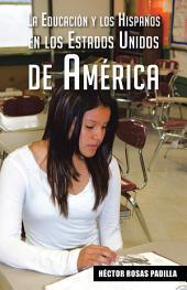 La educación y los hispanos en los Estados Unidos de América
