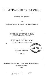 Plutarch's Lives, tr., with notes and a life of Plutarch, by A. Stewart and G. Long