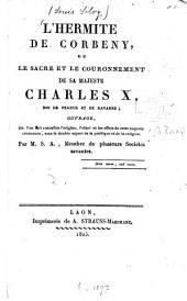 L' hermite de Corbeny, ou le sacre et le couronnement de sa Majesté Charles X, roi de France et de Navarre