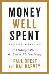 Money Well Spent: A Strategic Plan for Smart Philanthropy, Second Edition, Edition 2