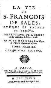 La Vie de Saint François de Sales: Volume1