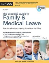 The Essential Guide to Family & Medical Leave: Edition 4