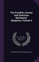 The Franklin Journal and American Mechanics' Magazine, Volume 4