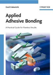 Applied Adhesive Bonding: A Practical Guide for Flawless Results